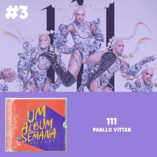 #3 111 - Pabllo Vittar