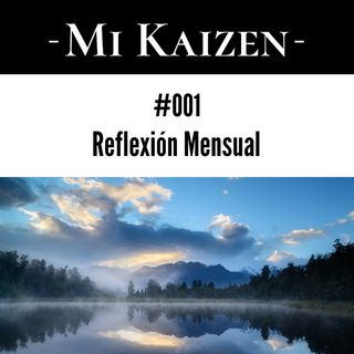 #001 Reflexión Mensual