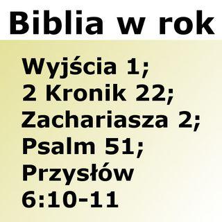 051 - Wyjścia 1, 2 Kronik 22, Zachariasza 2, Psalm 51, Przysłów 6:10-11