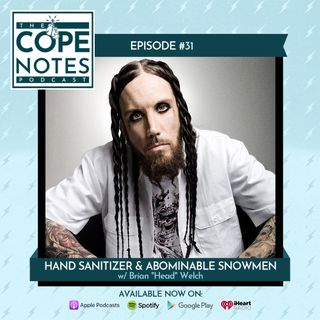 "Hand Sanitizer & Abominable Snowmen w/ Brian ""Head"" Welch"