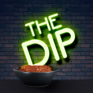 The Dip Podcast #1