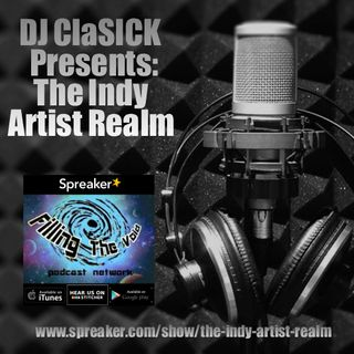 DJ ClaSICK Presents: The Indy Artist Realm Ep. 109