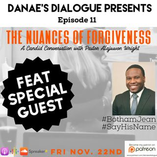 Ep 11. The Nuances of Forgiveness