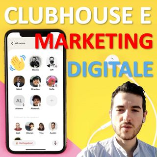 👋 App Clubhouse e Marketing digitale