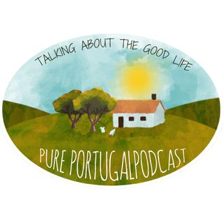 The Pure Portugal Podcast - #1 - May 2018