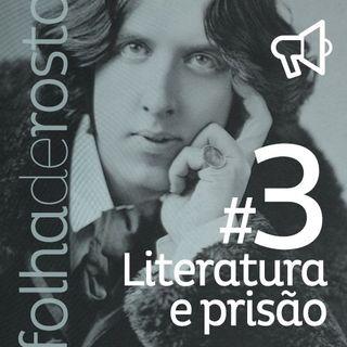#3 - Literatura e prisão