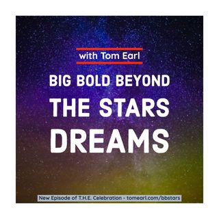 Big Bold Beyond The Stars Dreams