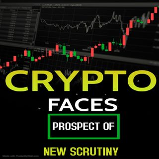 Crypto Faces Prospect of New Scrutiny