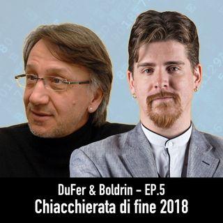 DuFer & Boldrin EP.5 - Chiacchierata di fine 2018 (e cosa ci aspetta nel 2019)