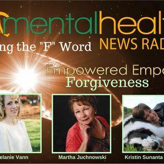 Empowered Empaths: Using the F Word - Forgiveness with Martha Juchnowski