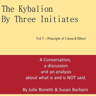 The Kybalion - Vol 7 - The Principle of Cause and Effect