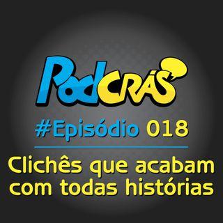 018 - Os clichês que vão acabar com sua história