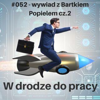 #052 - Planowanie, skupienie i motywacja przy prowadzeniu kampanii marketingowych – wywiad z Bartkiem Popielem – część 2
