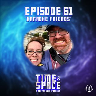 Episode 61 - Karaoke Friends