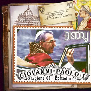 Bistory S04E05 Giovanni Paolo I