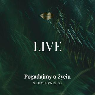 84. Pogadajmy o życiu na żywo (LIVE)