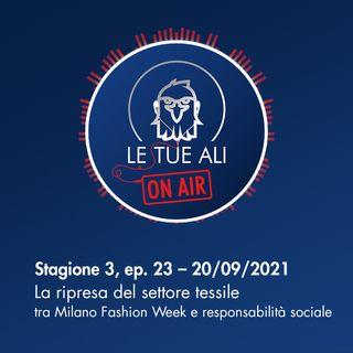 S3E23 - La ripresa del settore tessile tra Milano Fashion Week e responsabilità sociale