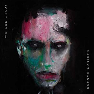 Metal Hammer of Doom: Marilyn Manson - WE ARE CHAOS