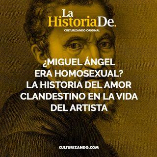 ¿Miguel Ángel era homosexual? La historia del amor clandestino en la vida del artista • Historia Culturizando