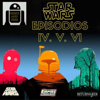 # Geeks and beers - Star Wars ep IV,V y VI ft. Dante Camacho