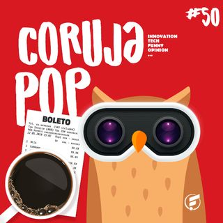 Coruja POP #50 Ser Cringe ou não ser? Eis a questão!
