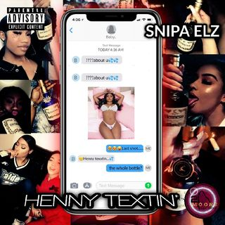 SNIPA ELZ - HENNY TEXTIN' (OFFICIAL AUDIO)2MMG