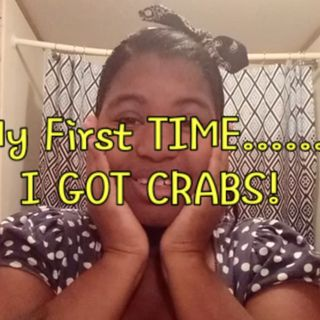 My first time... I got CRABS! 😲😲