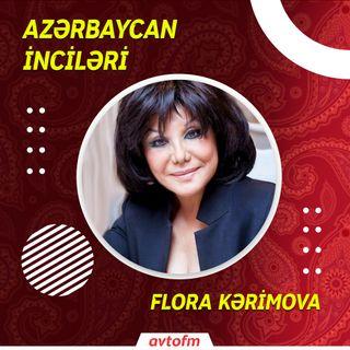 Flora Kərimova | Azərbaycan inciləri #1
