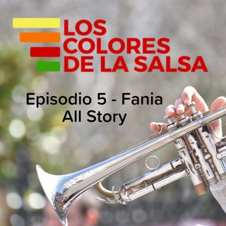 Episodio 5 - Fania All Story