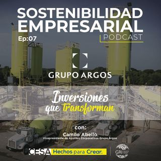 EP 04: Inversiones que transforman - Caso Argos