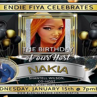 Endie Fiya celebrates our Host Nakia ~ HAPPY BIRTHDAY!!