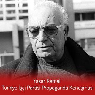 Yaşar Kemal Türkiye İşçi Partisi Propaganda Konuşması