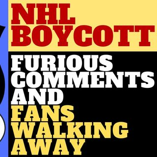 NHL BOYCOTT COSTING FANS- VIEWER COMMENTS ON NHL