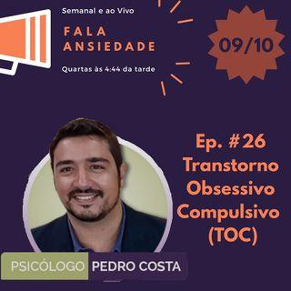 #26 TOC - Transtorno Obsessivo Compulsivo