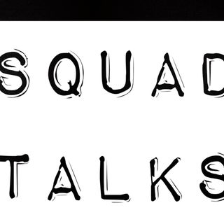 Squad Talks Ep.03: Would You Rather?