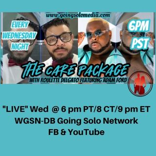 The Care Package with Roulette Delgato &  Guest, Adam Ford