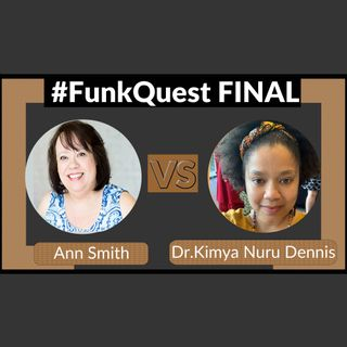 FunkQuest - Season 2 - Grand Champion Final - Ann Smith v Dr. Kimya Nuru Dennis