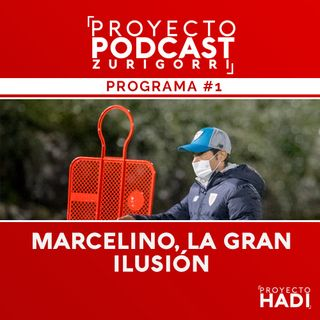 Programa #1 - Marcelino, la gran ilusión