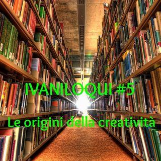 Ep. 5 - Le origini della creatività: tra evoluzione biologico-culturale e terzo Illuminismo