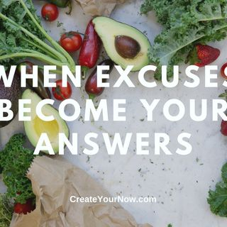 2308 When Excuses Become Your Answers