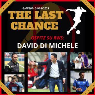 """#3 """"THE LAST CHANCE"""" - ospite DAVID DI MICHELE"""