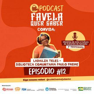 Favela Quer Saber convida Biblioteca Comunitária Paulo Freire Ep#12