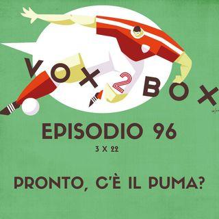 Episodio 96 (3x22) - Pronto, c'è il Puma?