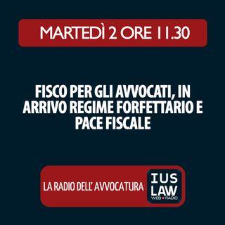 L'APPROFONDIMENTO - Fisco per gli avvocati, in arrivo regime fiscale forfettario e pace fiscale