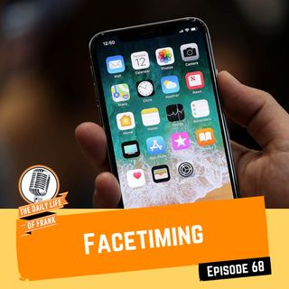 Episode 68 - FaceTiming