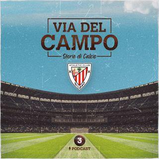 Ep 3 - Athletic Club Bilbao: globalizzazione? No, grazie