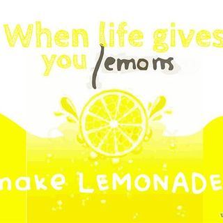 What Do We Do When Life Throws Us Lemons?