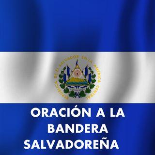 ORACIÓN A LA BANDERA SALVADOREÑA 🇸🇻 ★Recitada y Letra COMPLETA★ | Oración a La Bandera sv