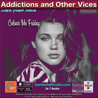 Addictions and Other Vices 634 - Colour Me Friday