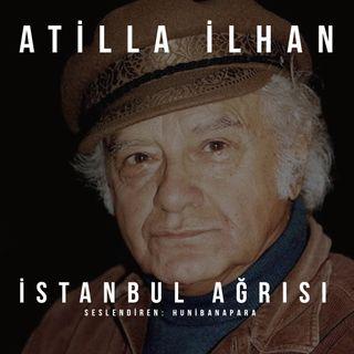 Atilla İlhan- İstanbul Ağrısı